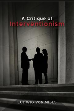 A Critique of Interventionism_Mises_20110517_bookstore